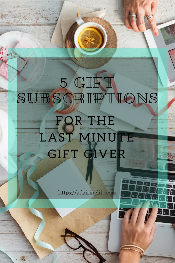 5 gift subscription ideas for the last minute gift giver